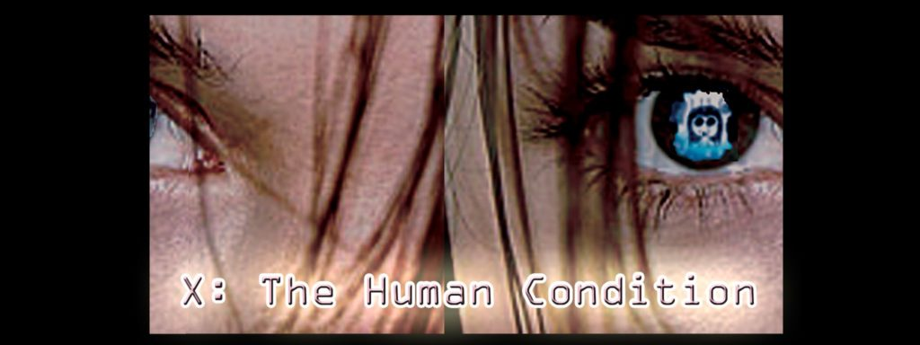X THE HUMAN CONDITION VOD